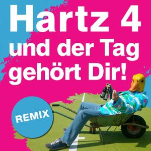 Cover: Hartz4 und der Tag gehört Dir